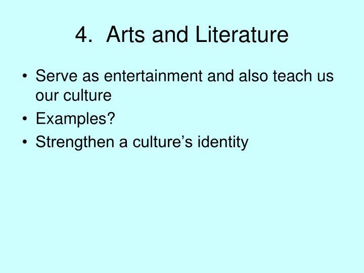 4.  Arts and Literature