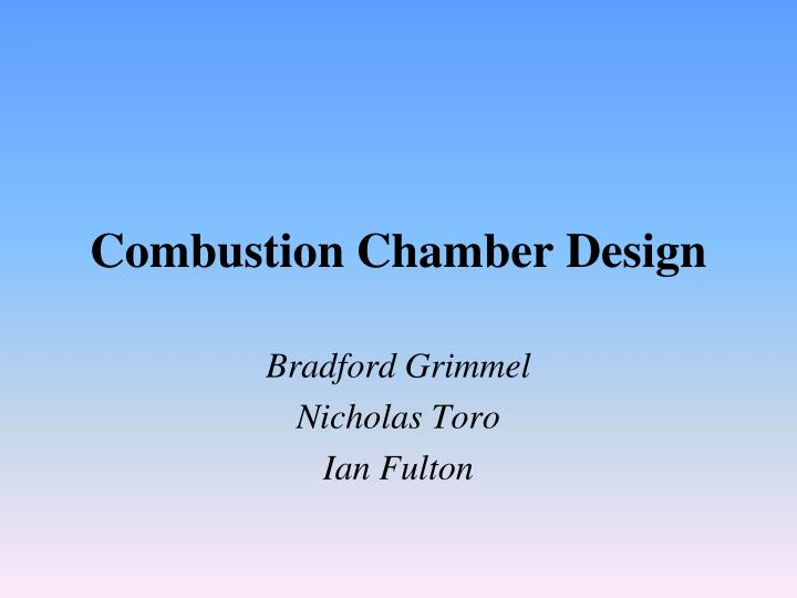 combustion chamber essay The combustion chamber is the area where compression and combustion take place as the piston moves up and down, you can see that the size of the combustion chamber changes it has some maximum volume as well as a minimum volume.