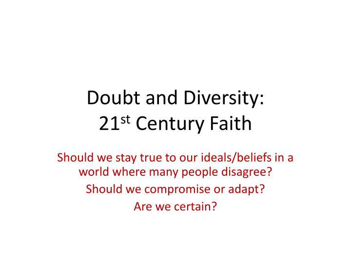 Doubt and diversity 21 st century faith