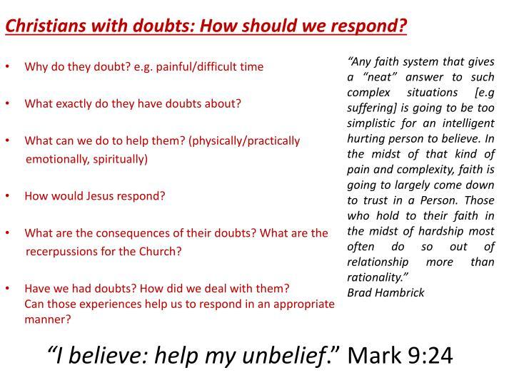 """""""I believe: help my unbelief"""