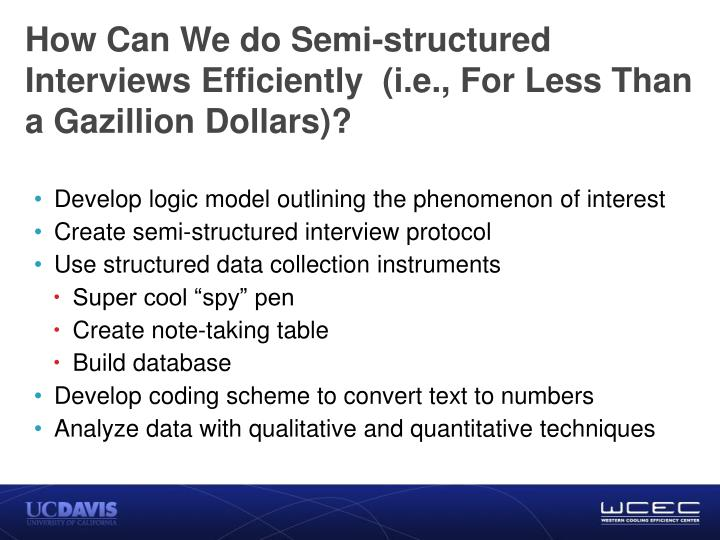 How Can We do Semi-structured Interviews Efficiently  (i.e., For Less Than a Gazillion Dollars)?