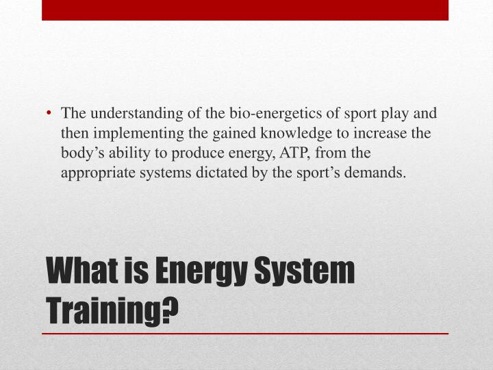 The understanding of the bio-energetics of sport play and then implementing the gained knowledge to increase the body's ability to produce energy, ATP, from the appropriate systems dictated by the sport's demands.
