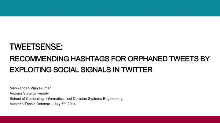 tweetsense recommending hashtags for orphaned tweets by exploiting social signals in twitter n.