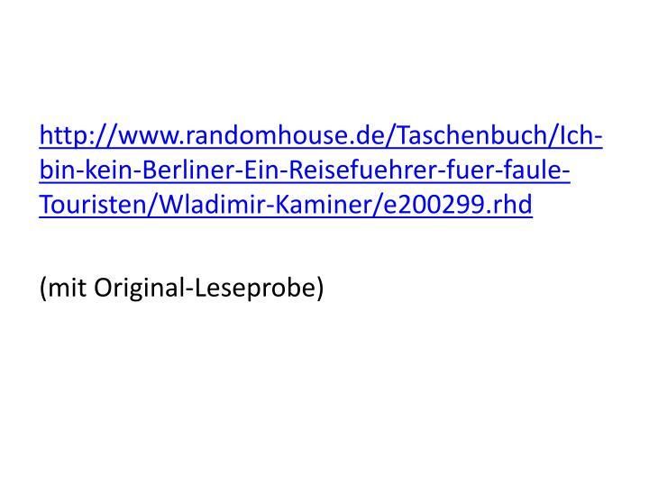 http://www.randomhouse.de/Taschenbuch/Ich-bin-kein-Berliner-Ein-Reisefuehrer-fuer-faule-Touristen/Wladimir-Kaminer/e200299.rhd