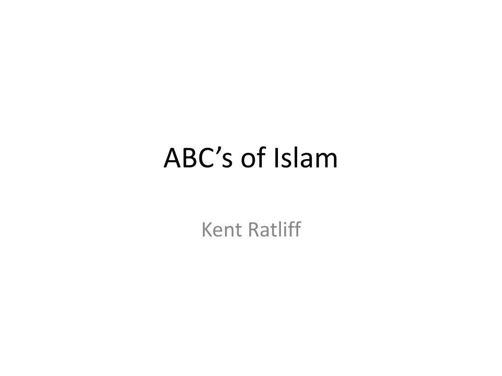 Ppt Abcs Of Islam Powerpoint Presentation Id2312234
