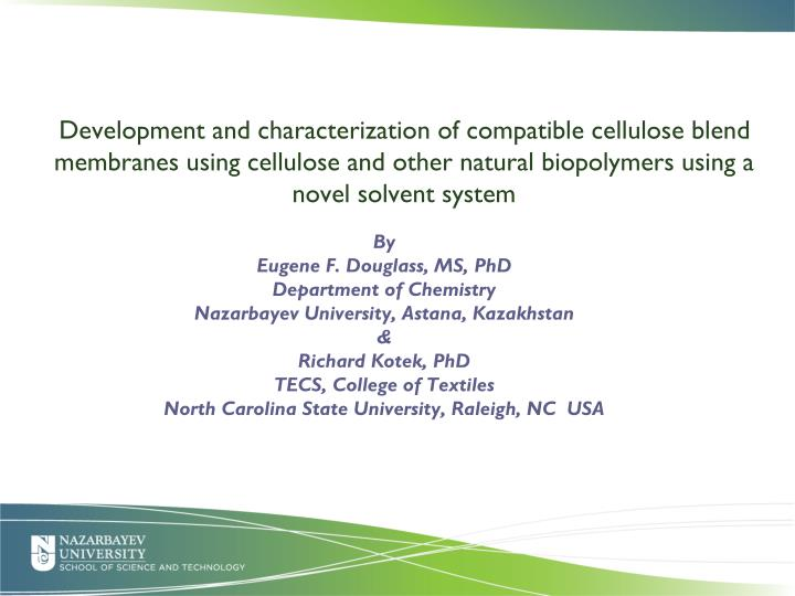Development and characterization of compatible cellulose blend membranes using cellulose and other n...
