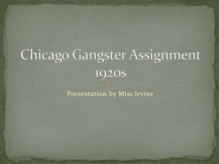 chicago gangster assignment 1920s n.