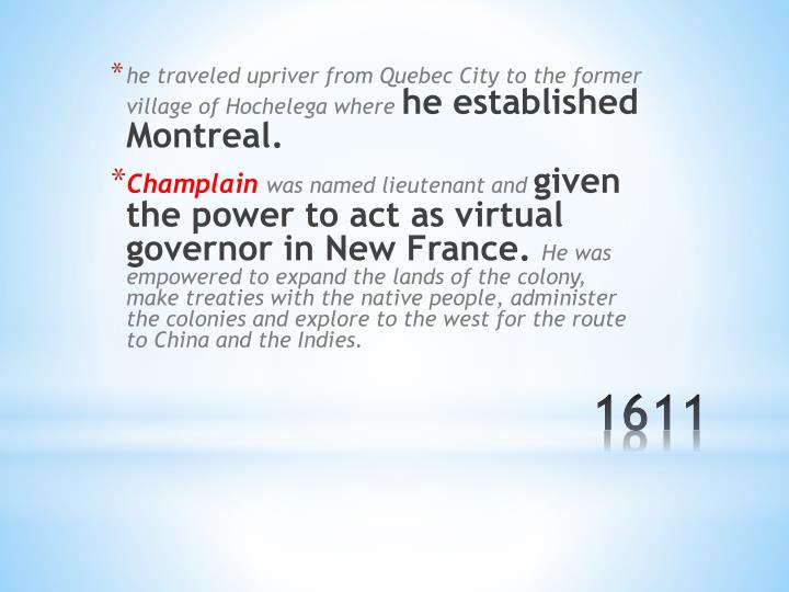 he traveled upriver from Quebec City to the former village of