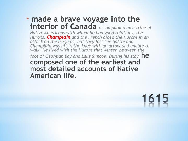 made a brave voyage into the interior of Canada