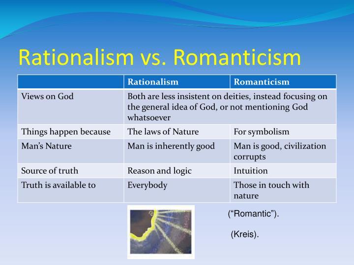 Rationalism vs. Romanticism