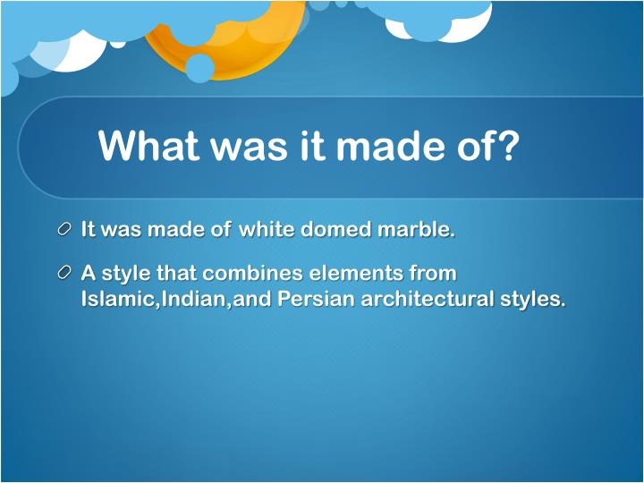 What was it made of?