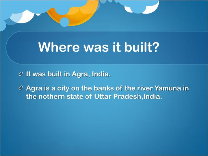 Where was it built?