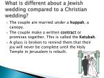 what is different about a jewish wedding compared to a christian wedding