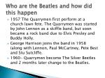 who are the beatles and how did this happen