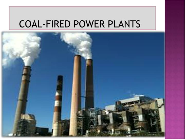 coal-fired power plant essay The iea sees little role for coal-fired power in 2c scenarios as residual emissions are too high, even when using carbon capture  on the other hand, currently favour gas-fired power plants and renewables there are no plans for new us coal capacity retirements in 2018 are expected to top 18gw, second  get a daily or weekly round-up of all the important articles and papers selected by carbon brief by email thanks you have been signed up successfully the brief expert analysis.