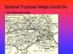 special purpose maps could be1