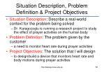 situation description problem definition project objectives