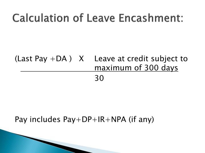 Calculation of Leave Encashment: