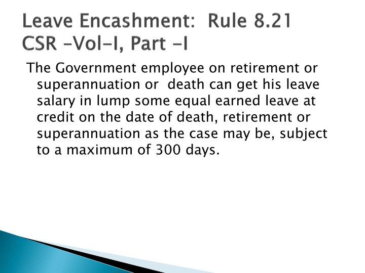 Leave Encashment:  Rule 8.21