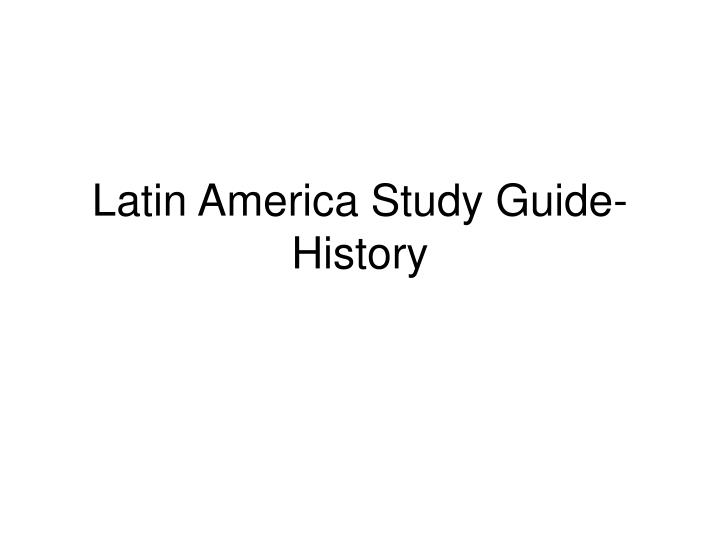 latin american politics study guide Latin american geography: latin america blank political and physical maps (click the picture to open the political and until after the study guide is.
