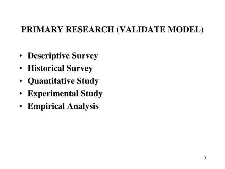 PRIMARY RESEARCH (VALIDATE MODEL)