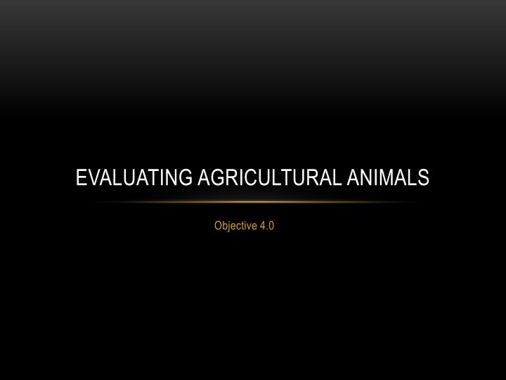 evaluating agricultural animals n.