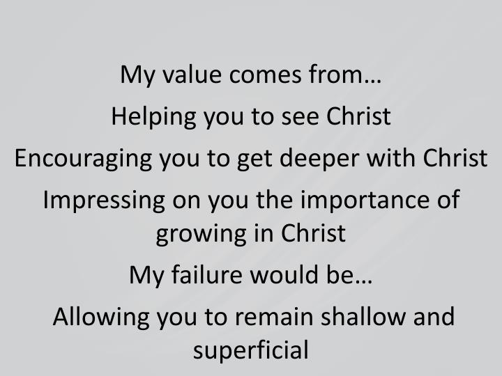 My value comes from…