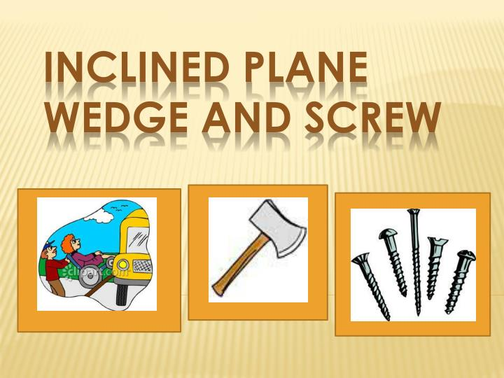 inclined plane wedge and screw n.