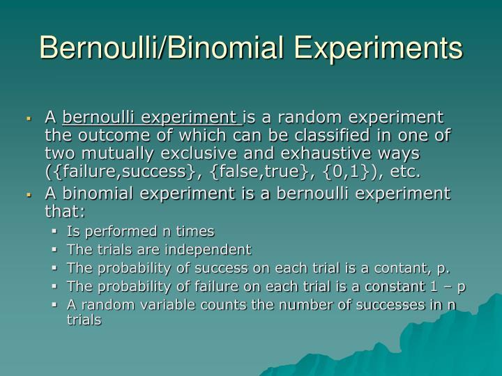 Bernoulli binomial experiments