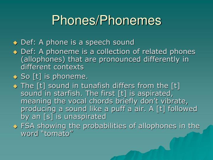 Phones/Phonemes