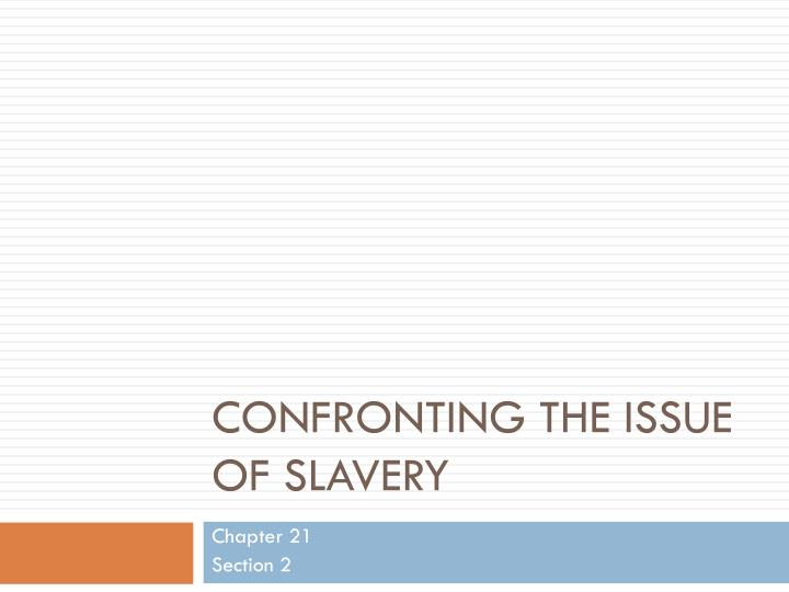 Confronting the issue of slavery