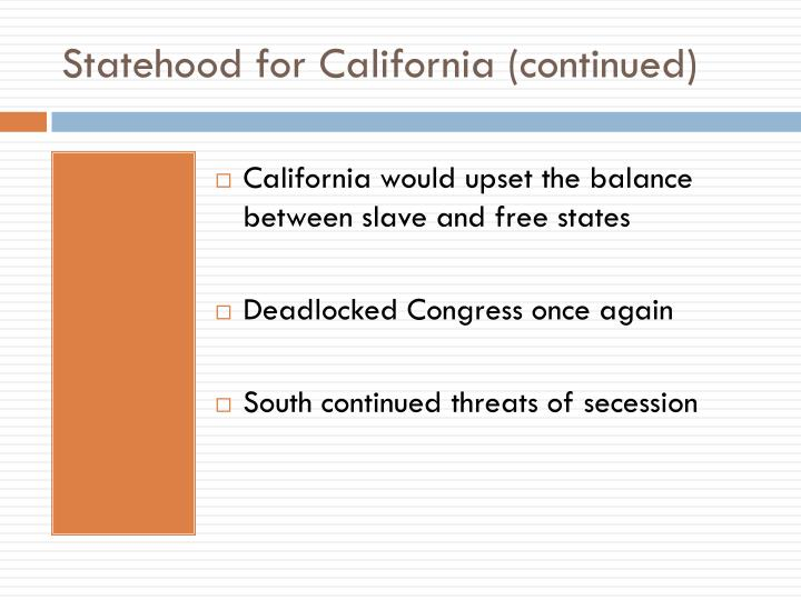 Statehood for California (continued)