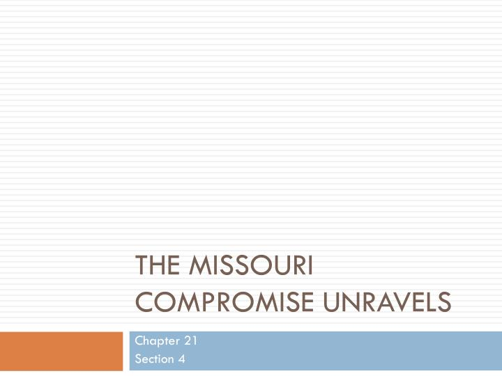 The Missouri Compromise Unravels