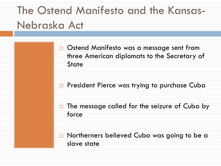 The Ostend Manifesto and the Kansas-Nebraska Act