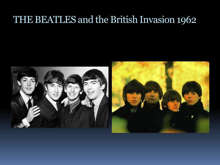 THE BEATLES and the British Invasion 1962