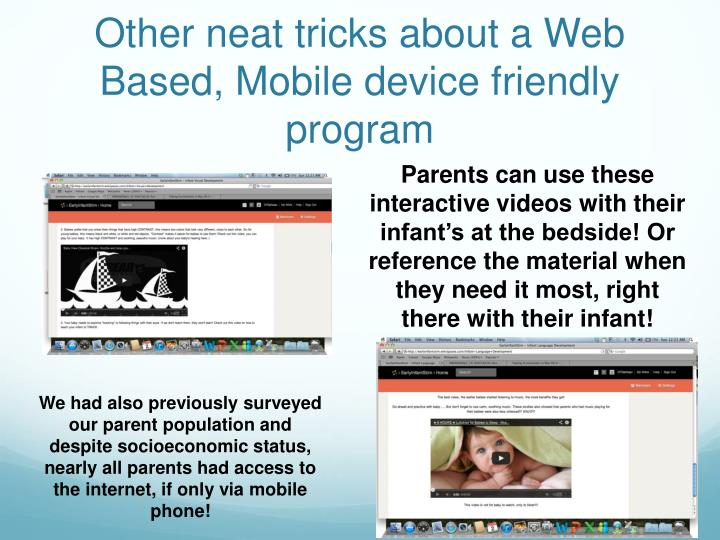Other neat tricks about a Web Based, Mobile device friendly program