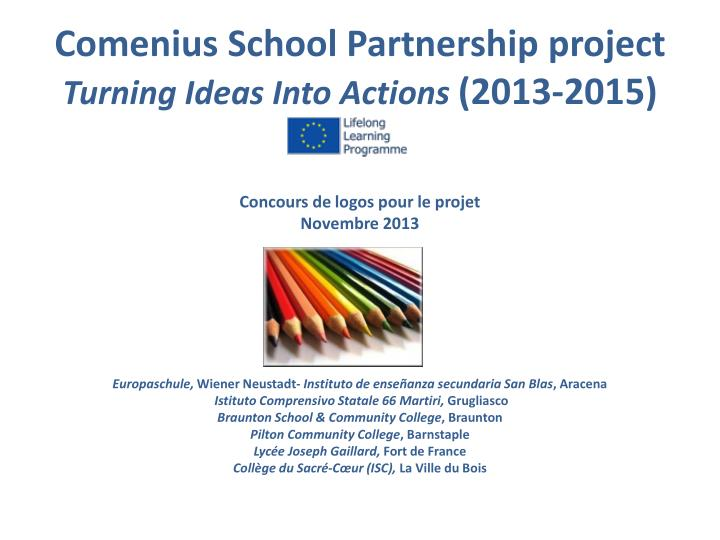 comenius school partnership project turning ideas into actions 2013 2015 n.