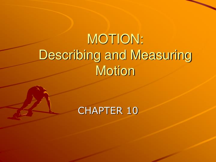 motion describing and measuring motion n.