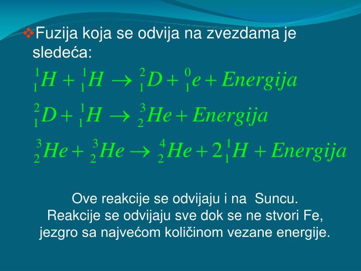 Fuzija koja se odvija na zvezdama je sledeća:
