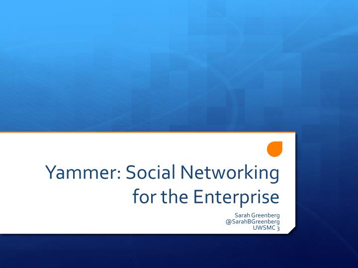 yammer social networking for the enterprise