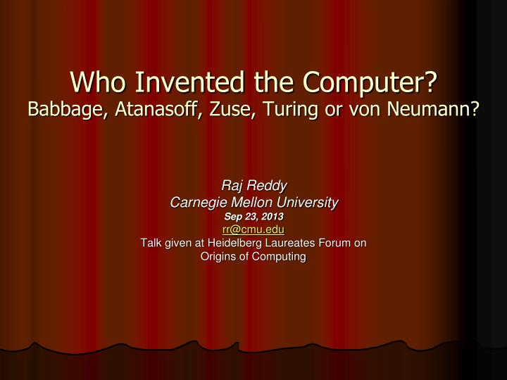 Who invented the computer babbage atanasoff zuse turing or v on neumann