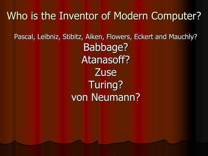 Who is the Inventor of Modern Computer?