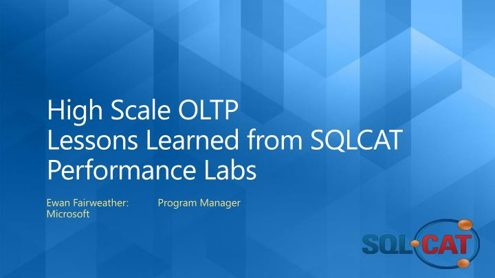 high scale oltp lessons learned from sqlcat performance labs n.