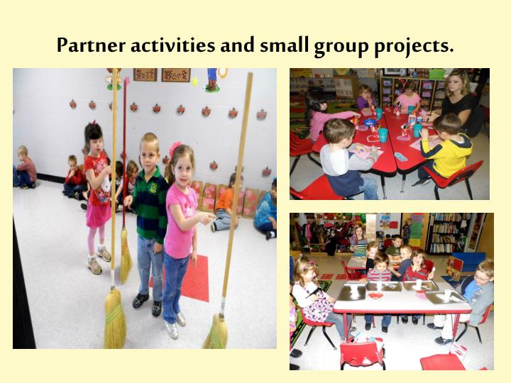 Partner activities and small group projects.