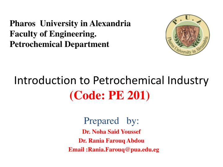 PPT - Introduction to Petrochemical Industry (Code: PE 201