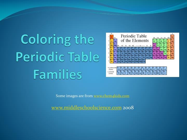 Ppt Coloring The Periodic Table Families Powerpoint Presentation Free Download Id 2316317