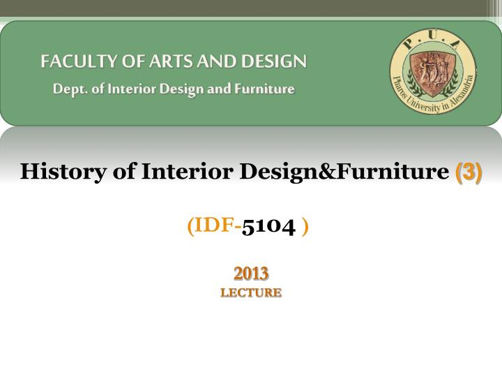 Ppt Faculty Of Arts And Design Dept Of Interior Design And Furniture Powerpoint Presentation Id 2316523