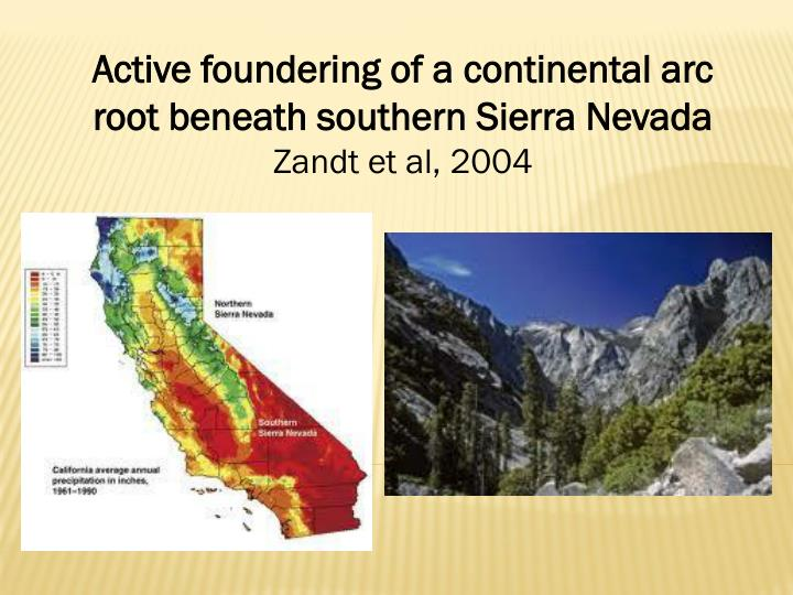 Active foundering of a continental arc root beneath southern Sierra Nevada
