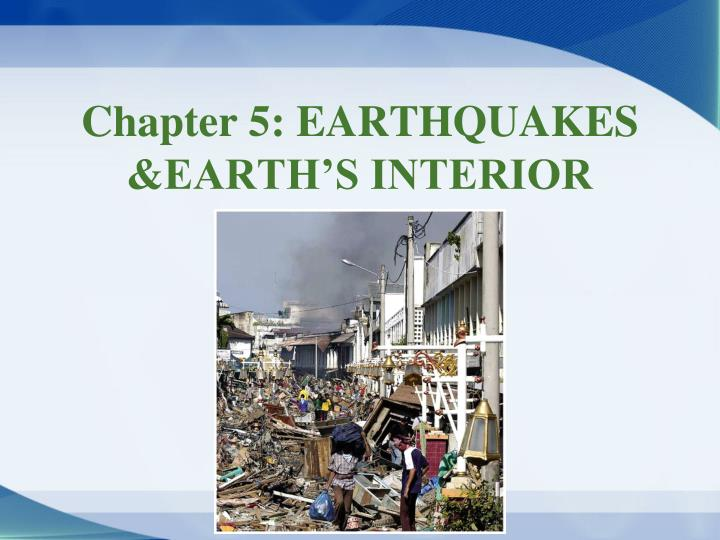 chapter 5 earthquakes earth s interior n.