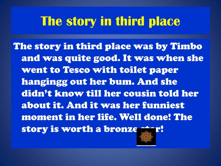 The story in third place